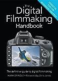 The Digital Filmmaking Handbook (English Edition)