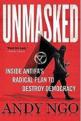 Unmasked: Inside Antifa's Radical Plan to Destroy Democracy Kindle Edition