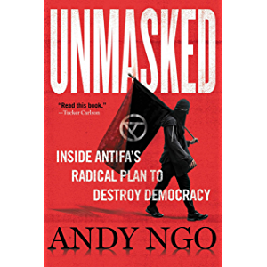 Unmasked: Inside Antifa's Radical Plan to Destroy Democracy