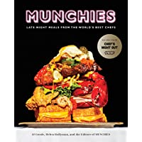 Munchies: Late-Night Meals from the World's Best Chefs [a Cookbook]
