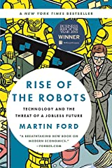 Rise of the Robots: Technology and the Threat of a Jobless Future Kindle Edition