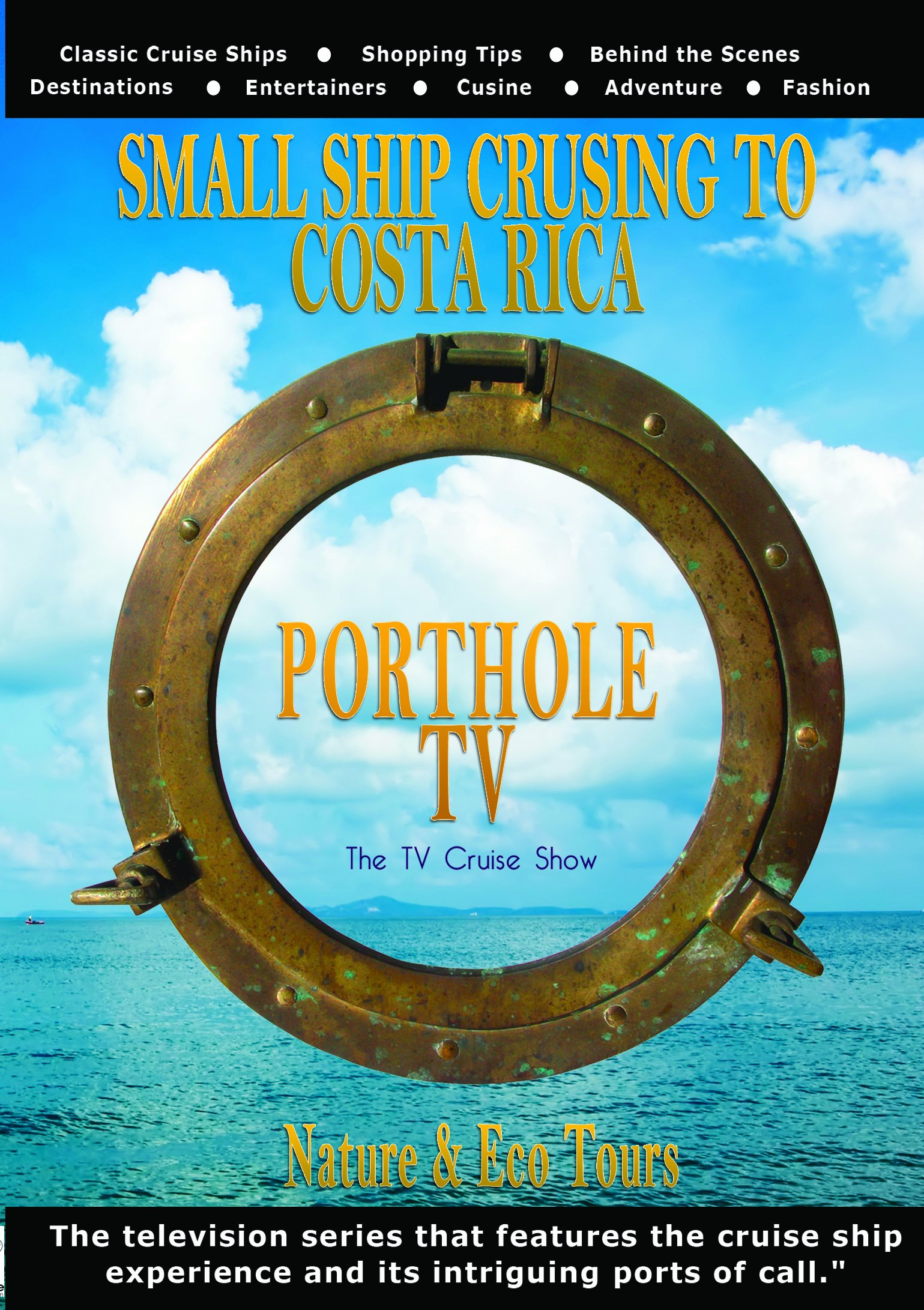 Porthole TV DVD Small ship cruising to Costa Rica