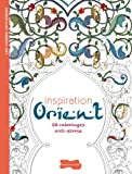 Inspiration orient : 50 coloriages anti-stress