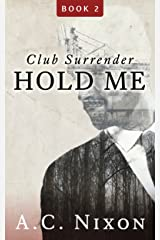 Hold Me: Club Surrender Book 2 (Men of Eros Inc.) Kindle Edition