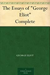 "The Essays of ""George Eliot"" Complete Kindle Edition"