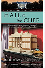 Hail to the Chef (A White House Chef Mystery Book 2) Kindle Edition