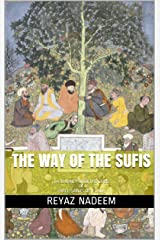 THE WAY OF THE SUFIS: (A JOURNEY INTO THE LIVES OF THREE SAINTS OF ISLAM)