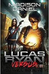 Lucas Ryan Versus: The Hive (The Lucas Ryan Versus Series Book 1) Kindle Edition