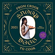 From Crook to Cook 2021 Wall Calendar: (Snoop Dogg Cookbook Monthly Calendar, Celebrity Rap 12-Month Calendar with Soul Food