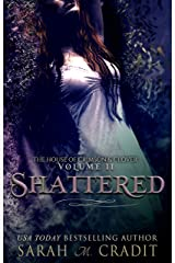 Shattered: The House of Crimson and Clover Volume II Kindle Edition