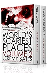 World's Scariest Places: Volume Two: Helltown & Island of the Dolls Kindle Edition