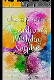A Medium's Birthday Surprise: A Cozy Ghost Mystery (Becky Tibbs: A North Carolina Medium's Mystery Series Book 1)