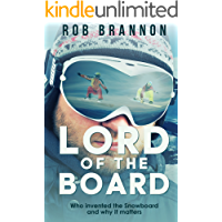 Lord of the Board: Who invented the Snowboard