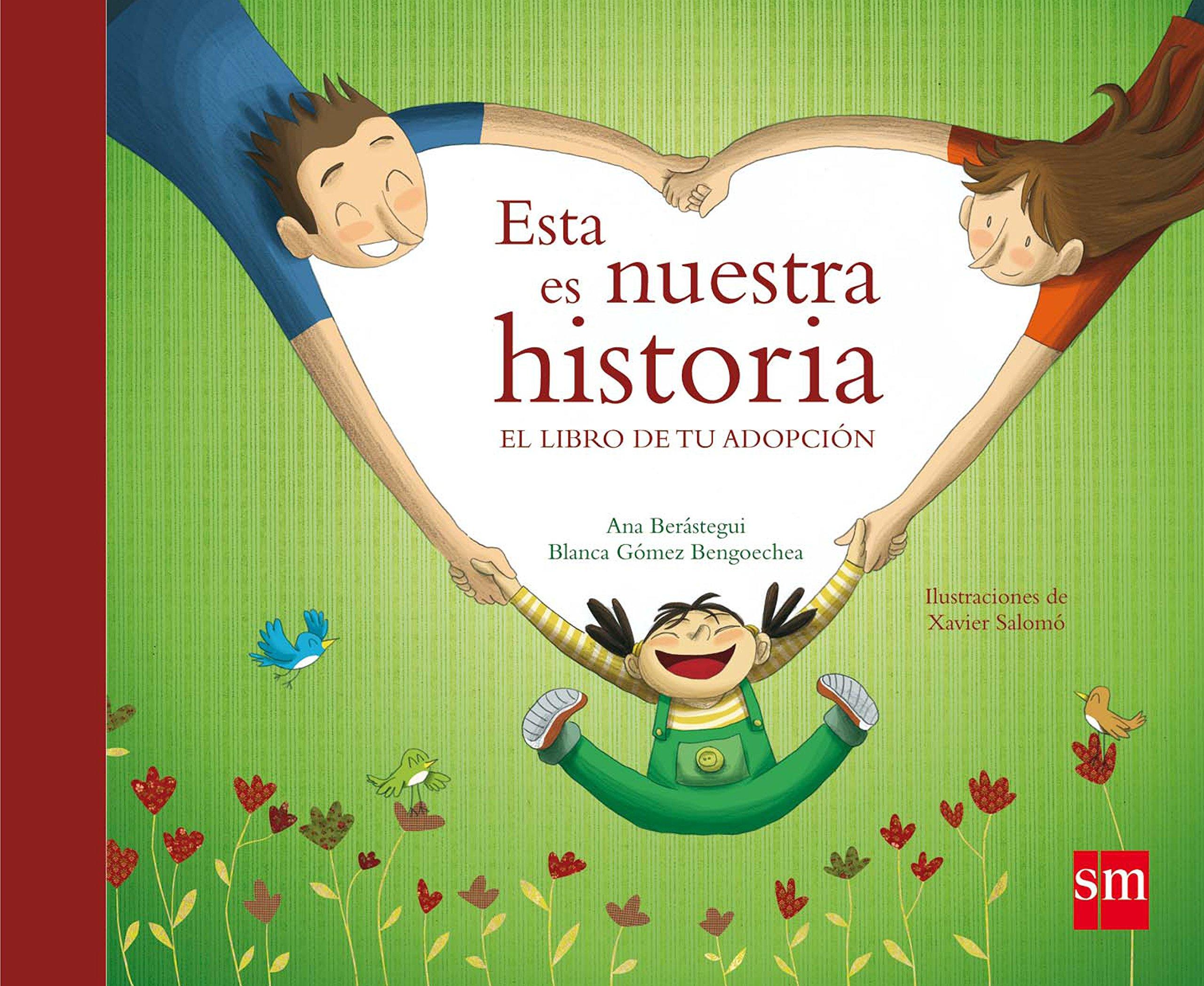 Esta es nuestra historia (Adopción): Amazon.es: Berástegui, Ana, Gómez Bengoechea, Blanca, Salomó Fisa, Xavier: Libros