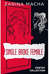 Single Broke Female: Poetry Collection Kindle Edition