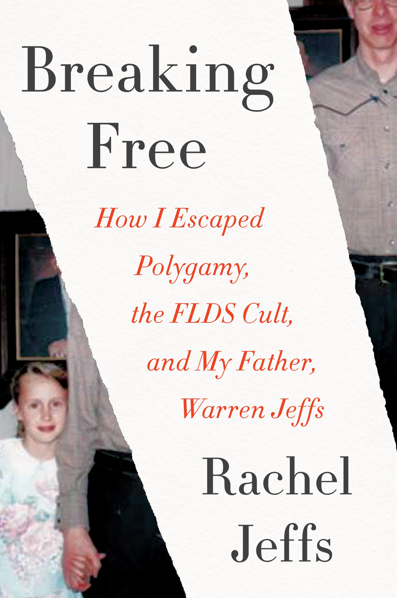 Breaking Free  How I Escaped Polygamy The FLDS Cult And My Father Warren Jeffs