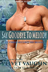 Say Goodbye to Melody (COBRA Securities Book 13) Kindle Edition