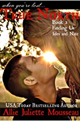 True North Book 2 Finding Us Jules and Nate Kindle Edition