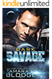 The Dark Savage : Savage Series (Science Fiction Vampire / Shifter Romance Thriller Book 7)