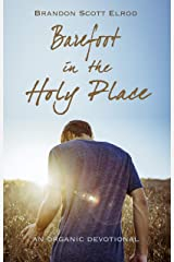 Barefoot in the Holy Place Kindle Edition