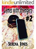 Games with Strangers Volume 2