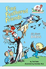 Fine Feathered Friends: All About Birds (Cat in the Hat's Learning Library) Kindle Edition