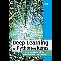 Deep Learning mit Python und Keras: Das Praxis-Handbuch vom Entwickler der Keras-Bibliothek (mitp Professional) (German Edition)