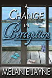 A Change in Perception (Change Series Book 4)