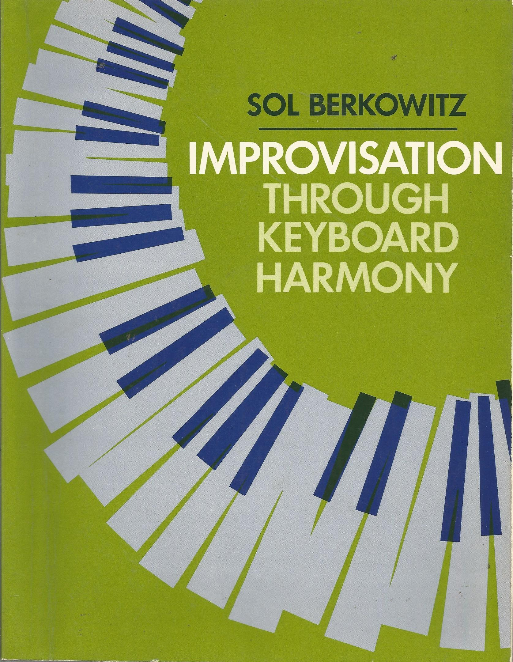 Improvisation through keyboard harmony sol berkowitz 9780134534725 improvisation through keyboard harmony sol berkowitz 9780134534725 amazon books fandeluxe Images