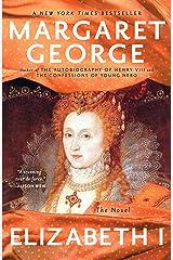 Elizabeth I: The Novel Kindle Edition