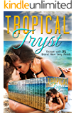 Tropical Tryst: All New and Exclusive Sexy Reads