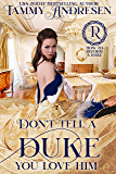 Don't Tell a Duke You Love Him (How to Reform a Rake Book 1)