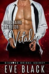Billionaire Bachelor: Vitali (Diamond Bridal Agency Book 4) Kindle Edition