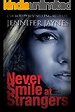 Never Smile at Strangers (Stranger Series Book 1)
