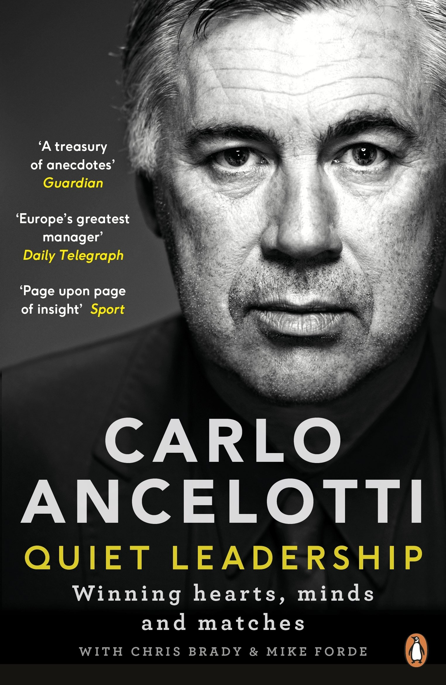 Carlo Ancelotti: Quiet Leadership: Winning Hearts, Minds and Matches Paperback – August 22, 2017 Penguin UK 0241244943 Management Business & Economics