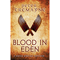 Blood in Eden (Sister Fidelma Mysteries Book 30): An unputdownable mystery of bloodshed and betrayal (English Edition)