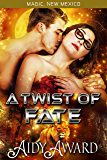 A Twist of Fate: A Lion Shifter and Curvy Girl Romance (Magic, New Mexico/Fated For Curves Book 3)