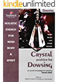 Crystal pendulum for Dowsing book - Discover How to Unlock your Psychic Powers. (Power for life 5)