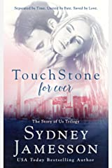 TouchStone for ever (Story of Us Trilogy Book 3) Kindle Edition