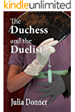 The Duchess and the Duelist (Friendship Series Book 4)