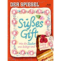 DER SPIEGEL 15/2018: Süßes Gift