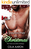 A Stepbrother for Christmas: The Hard and Dirty Holidays