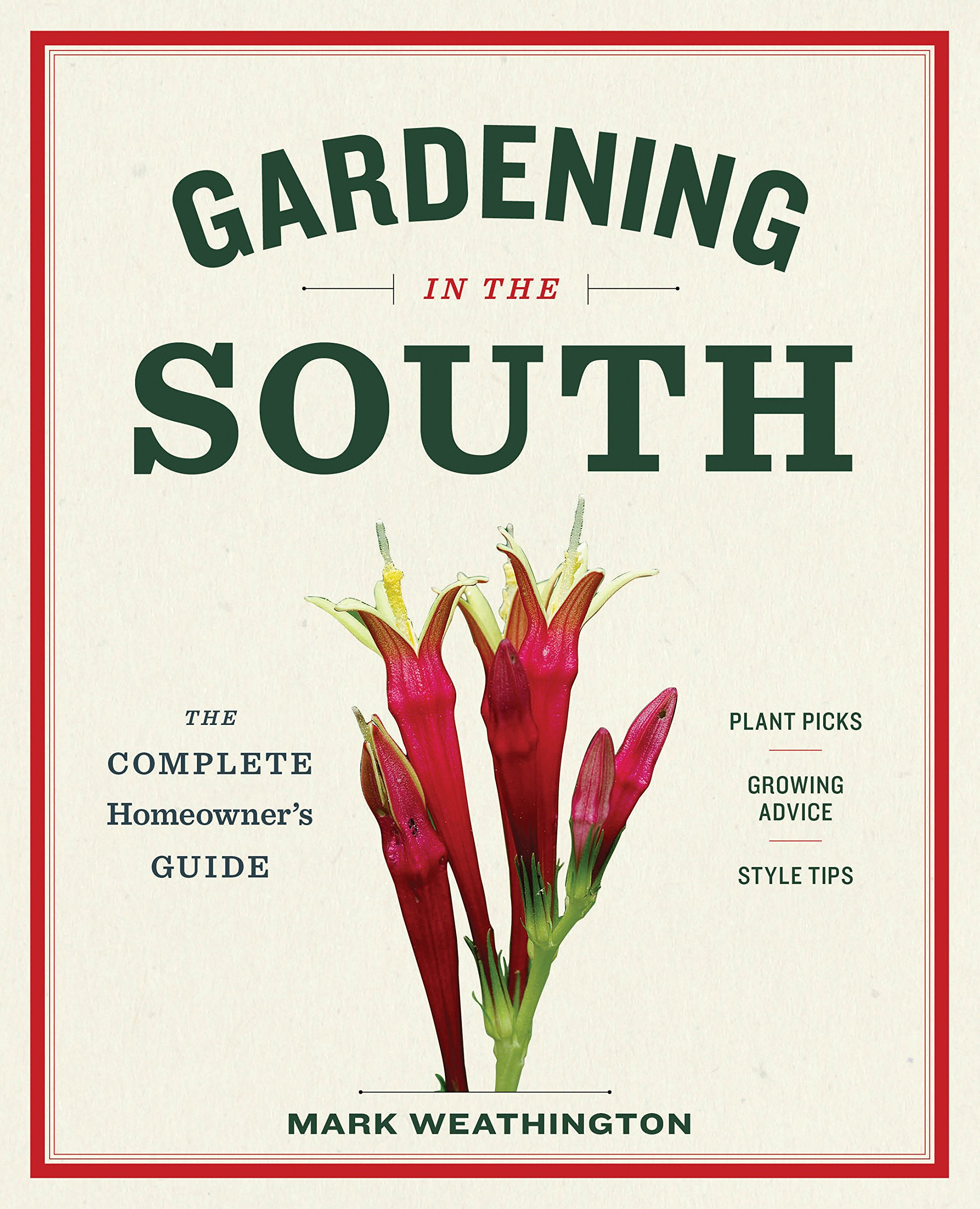 Marvelous Gardening In The South: The Complete Homeowneru0027s Guide: Mark Weathington:  9781604695915: Amazon.com: Books