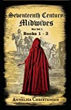 Seventeenth Century Midwives Box Set 1: Books 1-3: The Popish Midwife, The Ghost Midwife, The Midnight Midwife (English Edition)