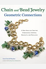 Chain and Bead Jewelry Geometric Connections: A New Angle on Creating Dimensional Earrings, Bracelets, and Necklaces Kindle Edition