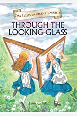Through the Looking-Glass : Illustrated Classics Hardcover