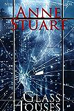 Glass Houses (Anne Stuart's Bad Boys Book 2)