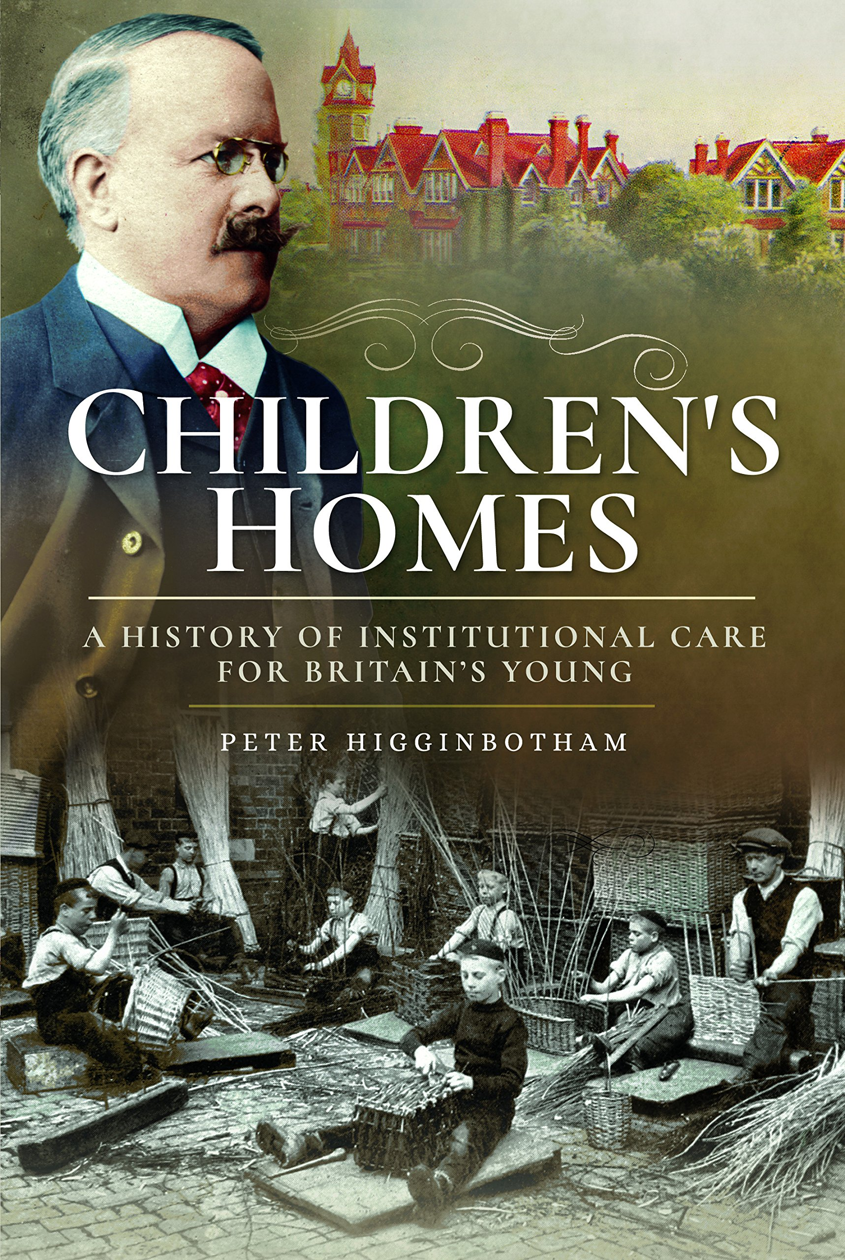 Children's Homes  A History Of Institutional Care For Britain S Young