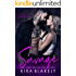 Savage: A Bad Boy Fake Fiancé Romance