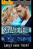 Savage Peril: Military Romantic Suspense (Stealth Security Book 6)